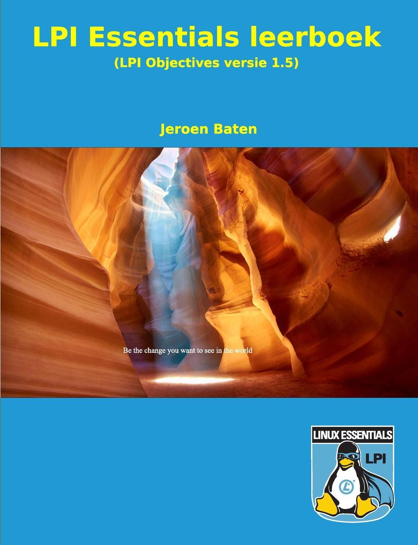 Jeroen Baten LPI Essentials studieboek (Zwart-Wit) richard blum linux essentials