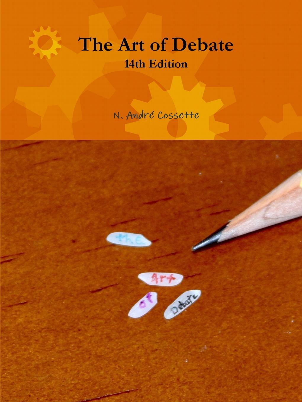 цены на N. André Cossette The Art of Debate - 14th Edition  в интернет-магазинах