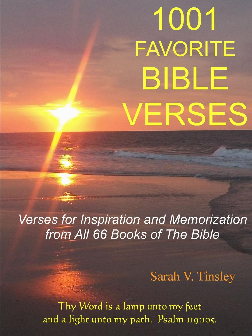 Sarah Tinsley 1001 FAVORITE BIBLE VERSES, Verses for Inspiration and Memorization from All 66 Books of The Bible the divine inspiration of the bible