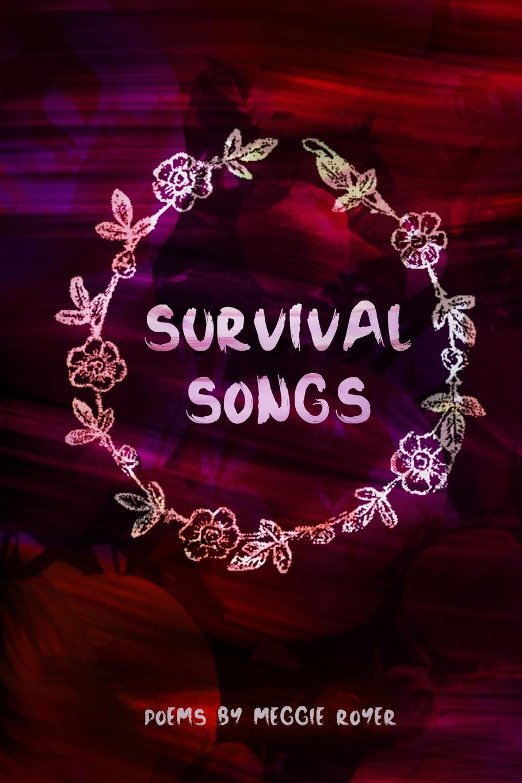 Meggie Royer Survival Songs коллектив авторов a choice of burn s poems and songs