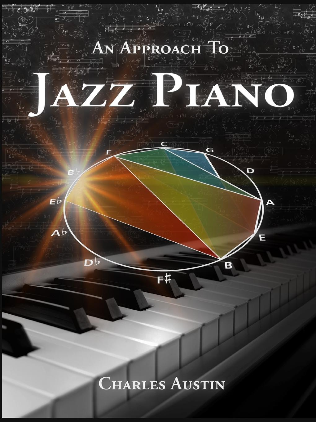 Charles Austin An Approach to Jazz Piano charles green h the trusted advisor fieldbook a comprehensive toolkit for leading with trust