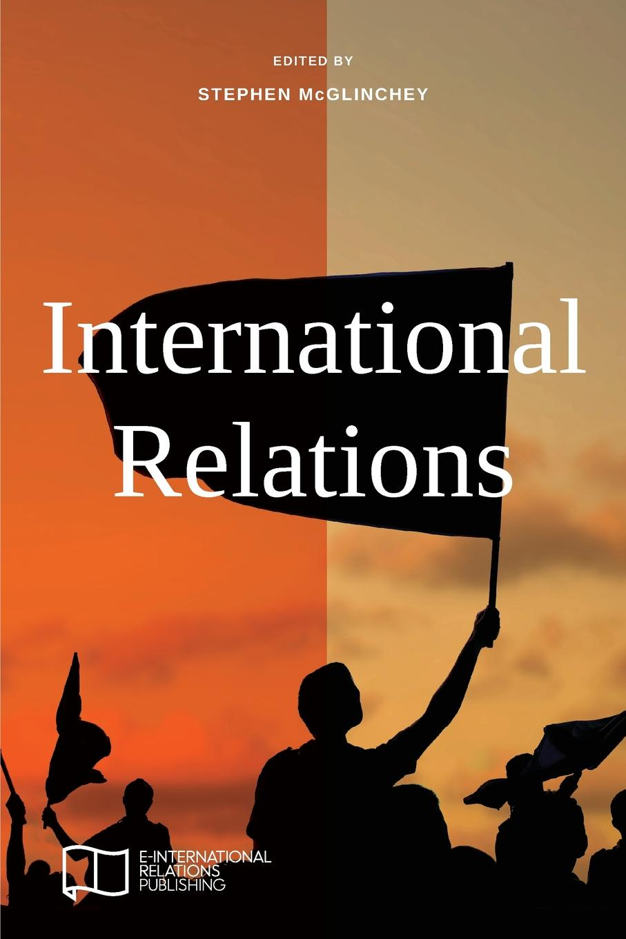 Stephen McGlinchey International Relations introduction to international relations
