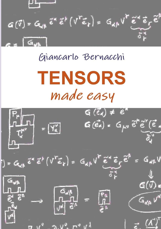 Giancarlo Bernacchi Tensors made easy