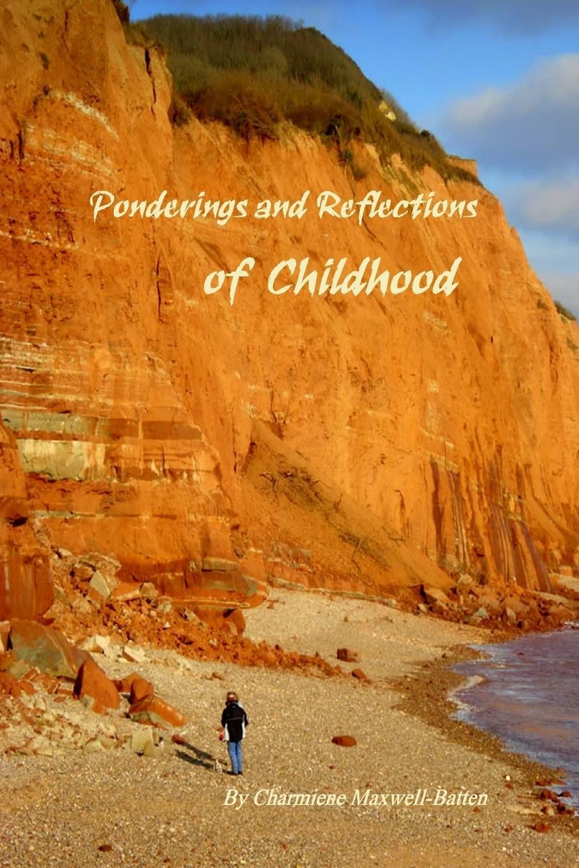 лучшая цена Charmiene Maxwell-Batten Ponderings and Reflections of Childhood