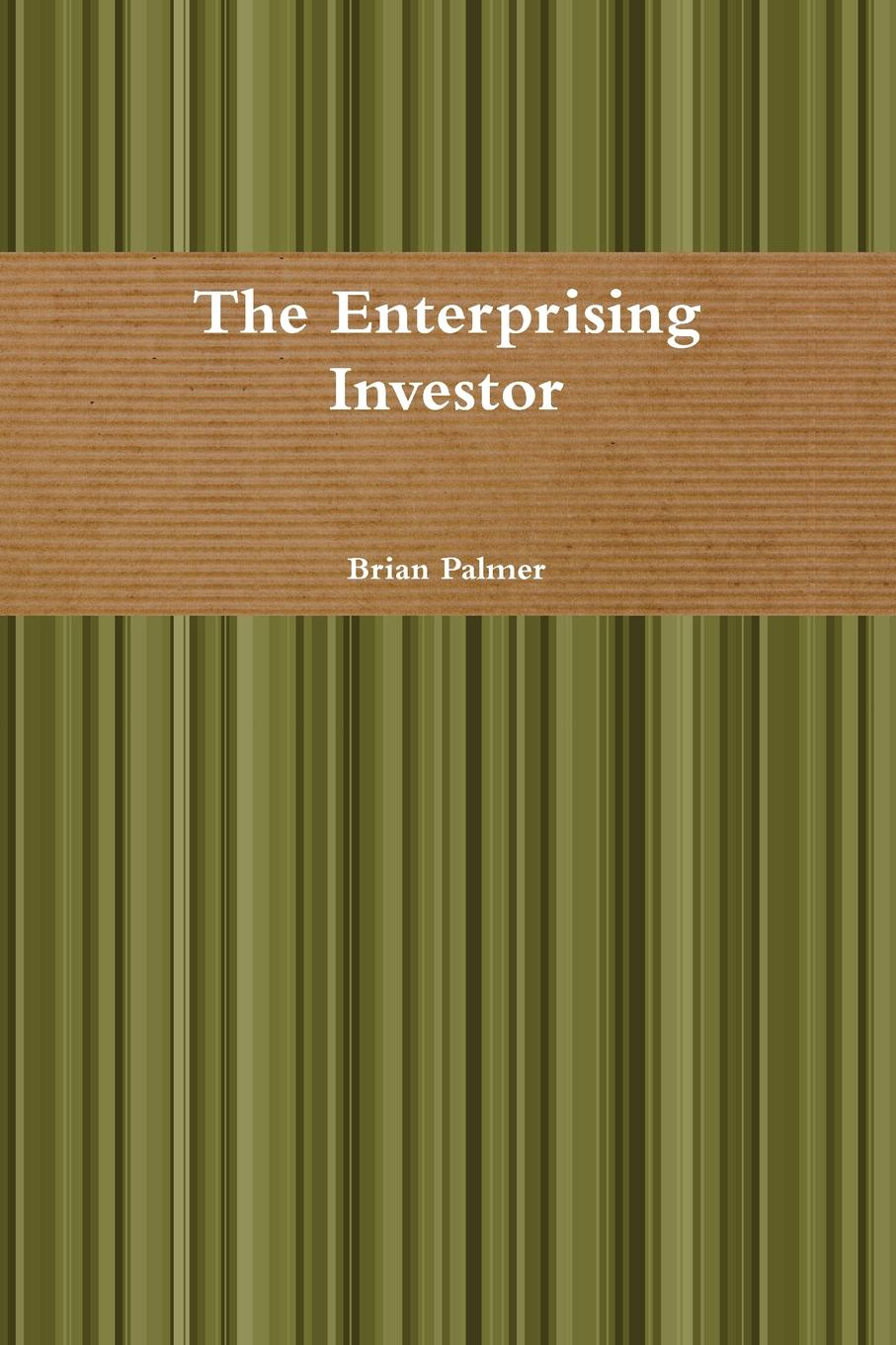 Brian Palmer The Enterprising Investor au thomas p a modern approach to graham and dodd investing