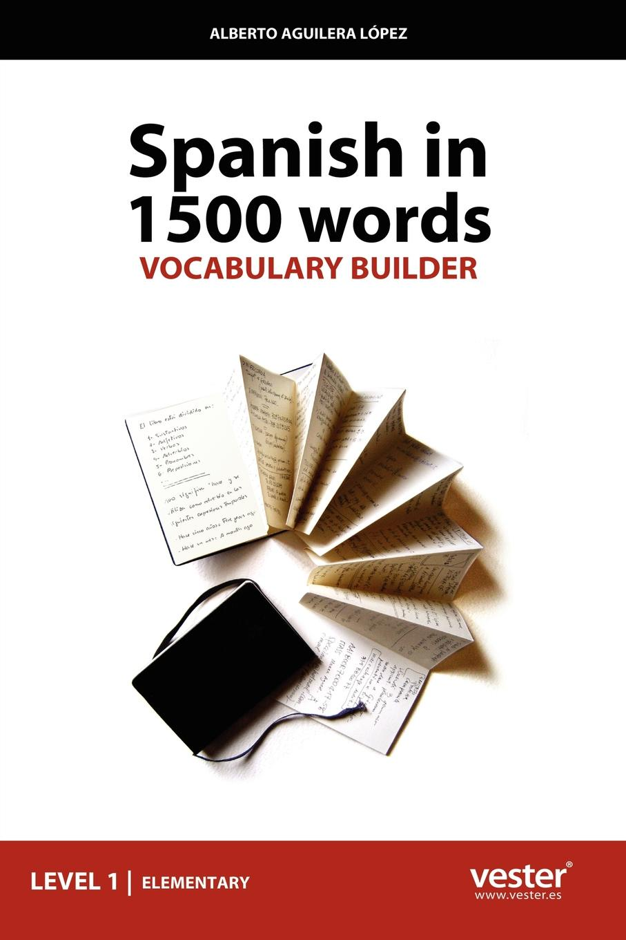 Alberto Aguilera Lopez Spanish in 1500 Words, Vocabulary Builder