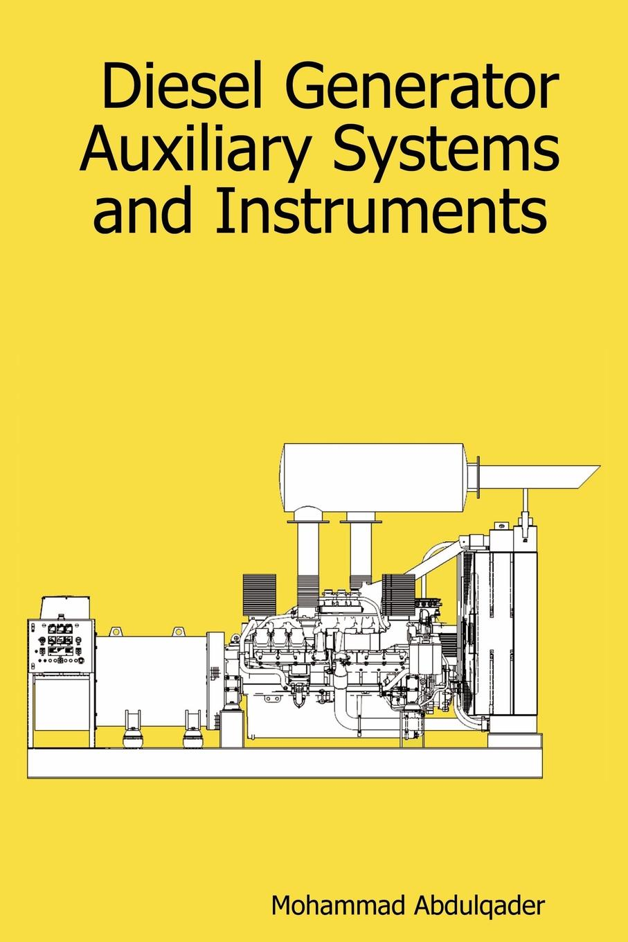 Mohammad Abdulqader Diesel Generator Auxiliary Systems and Instruments good little book the