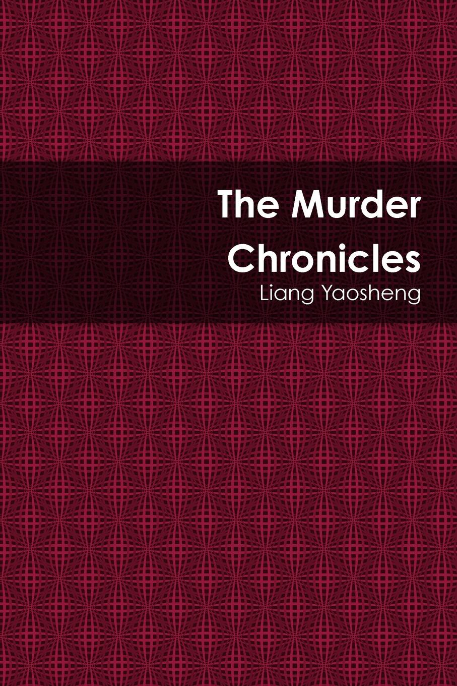 Liang Yaosheng The Murder Chronicles peter hawkins the unquiet grave – short stories