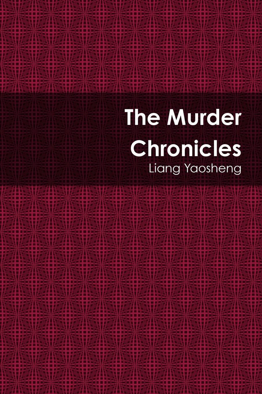 Liang Yaosheng The Murder Chronicles все цены