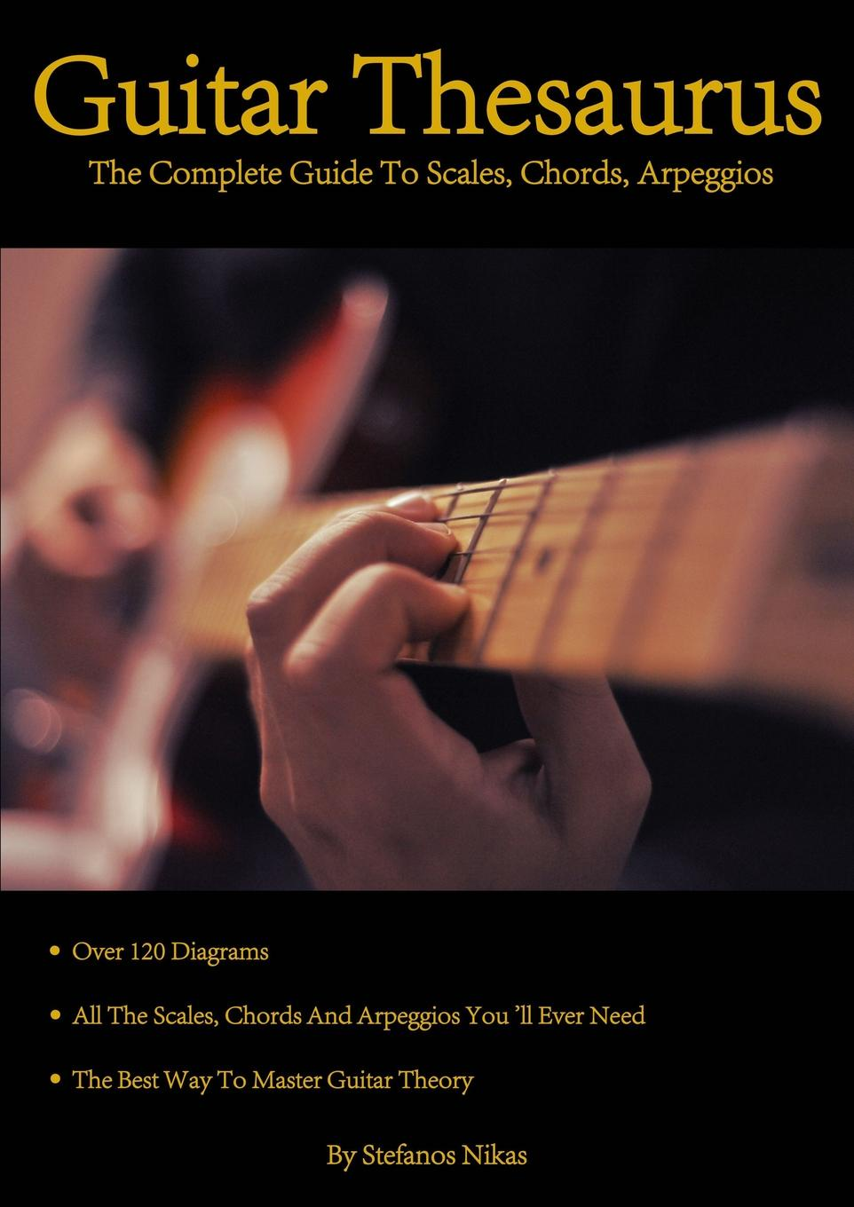Stefanos Nikas Guitar Thesaurus. The Complete Guide to Scales, Chords, Arpeggios spot s favorite shapes