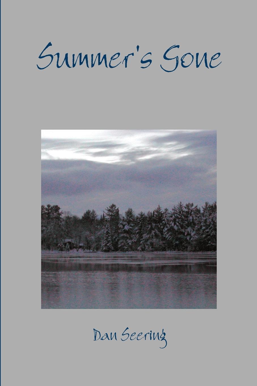Dan Seering Summer.s Gone - Lyrics and Poems of a Lifetime journey faithfully lyrics