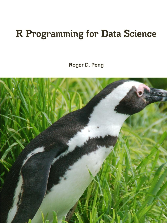 Фото - Roger Peng R Programming for Data Science о нил кэти шатт рэйчел data science инсайдерская информация для новичков включая язык r