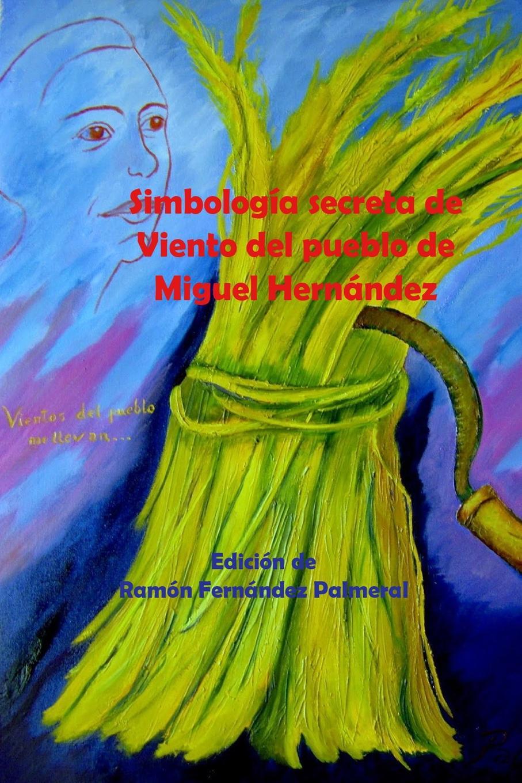 цена Ramon Fernandez Palmeral Simbolog.a secreta de Viento del pueblo онлайн в 2017 году