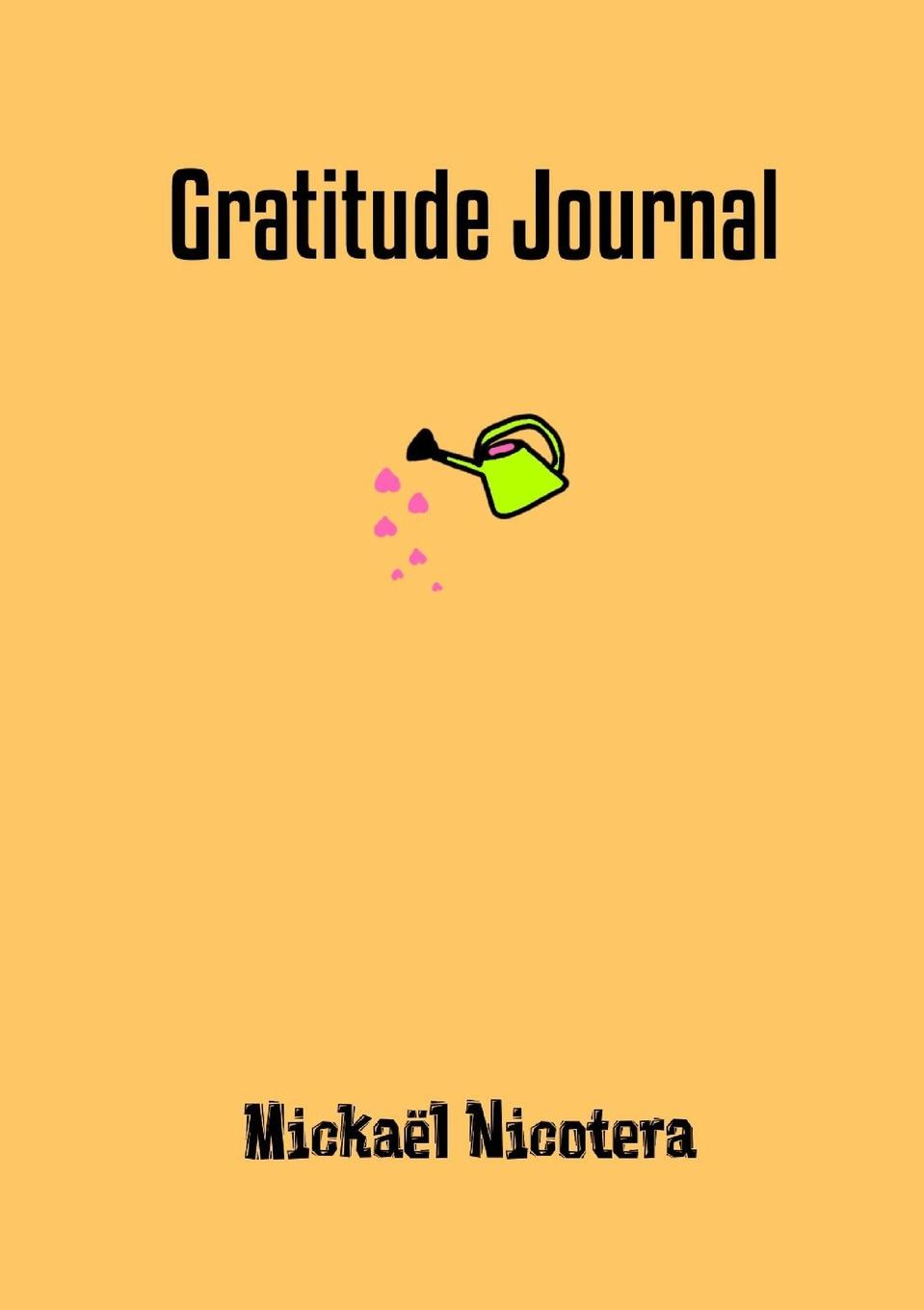 Mickaël NICOTERA Gratitude Journal george burns w happiness healing enhancement your casebook collection for applying positive psychology in therapy