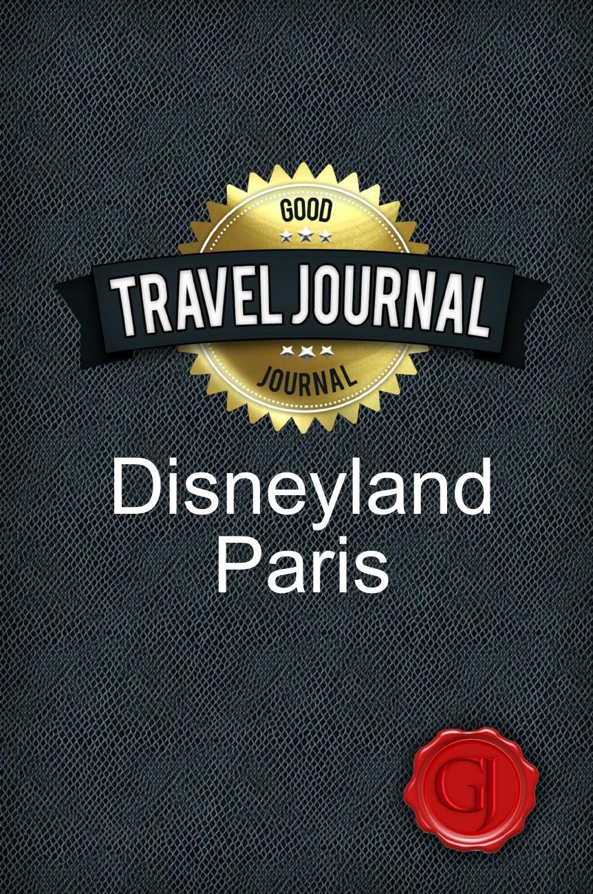 Good Journal Travel Journal Disneyland Paris