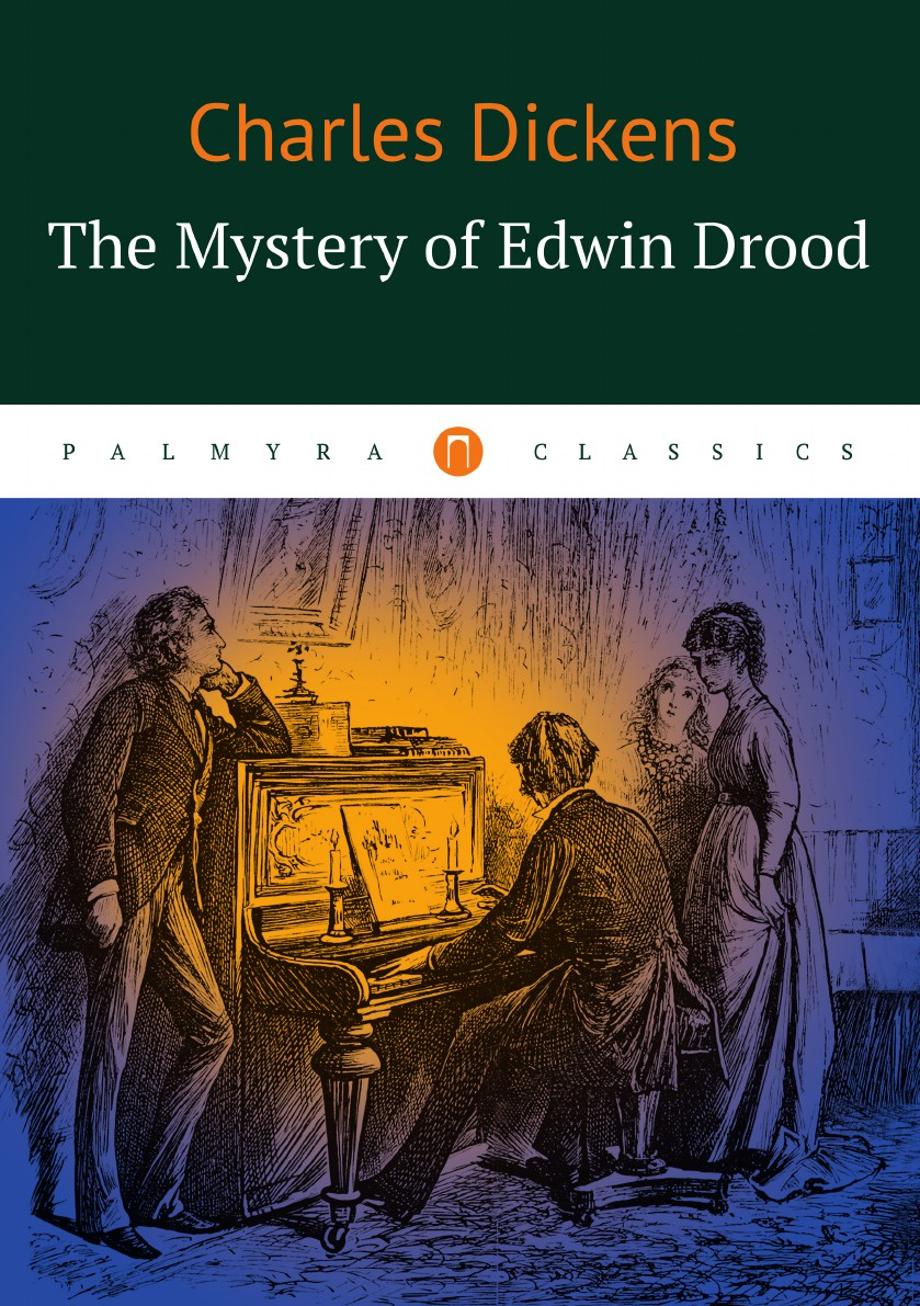 Charles Dickens The Mystery of Edwin Drood dickens c the mystery of edwin drood