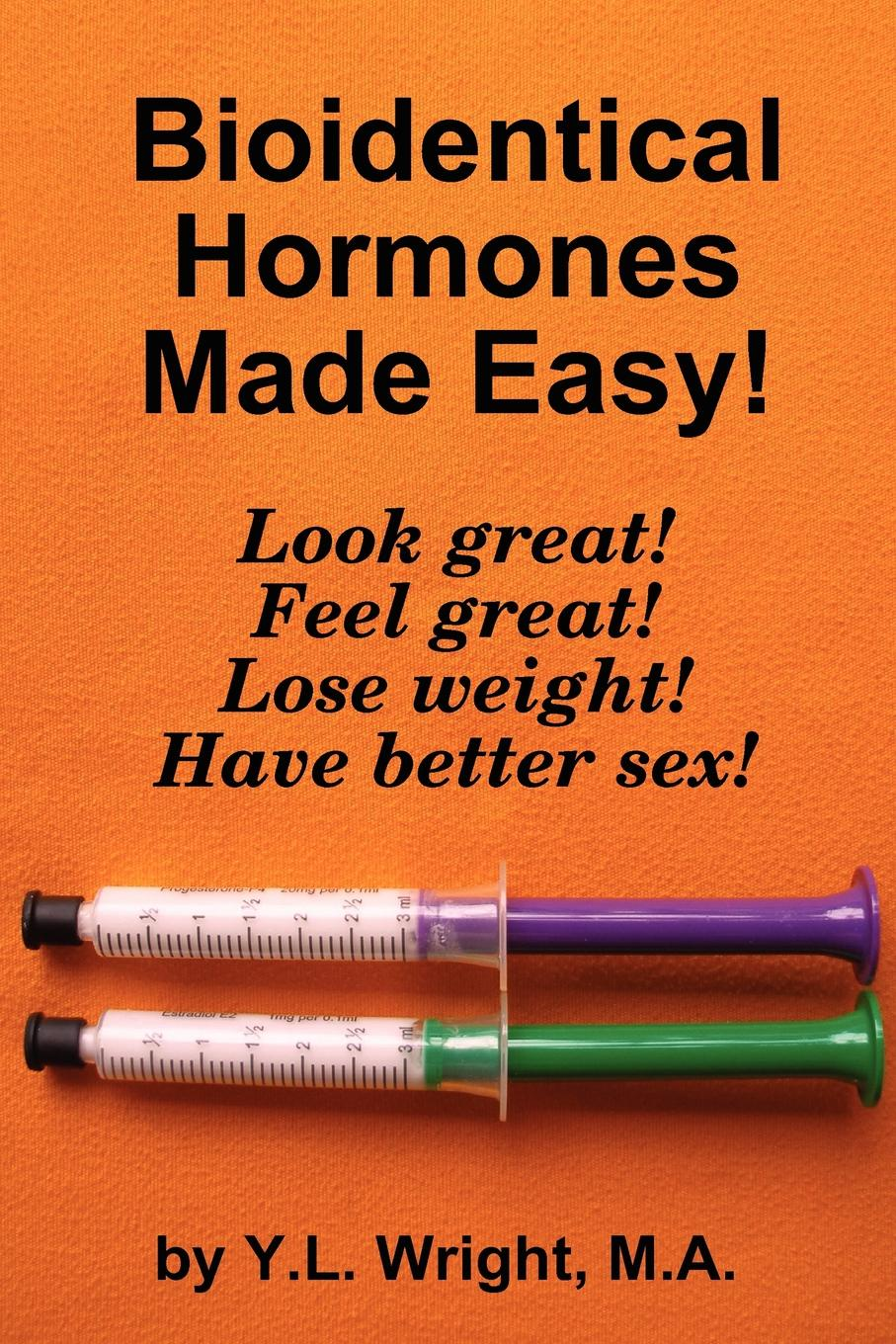 Y. L. Wright Bioidentical Hormones Made Easy. цена