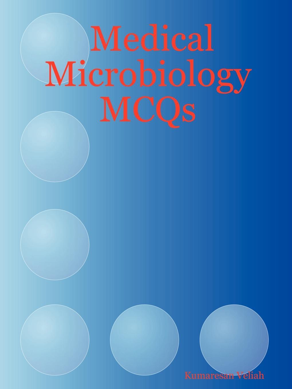 Kumaresan Veliah Medical Microbiology McQs цена