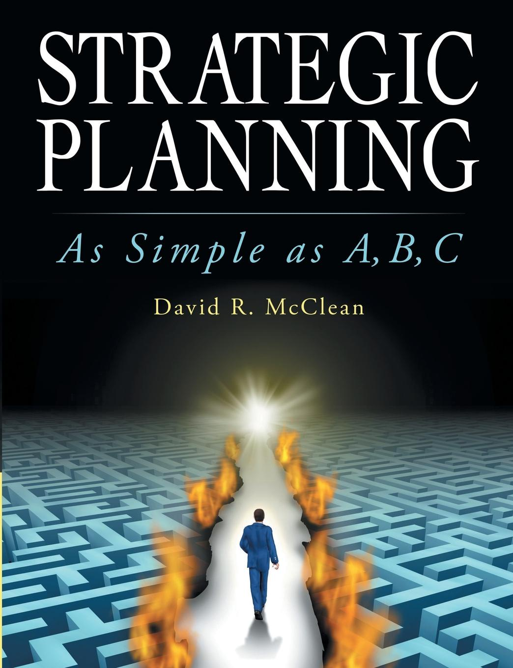 лучшая цена David R. McClean Strategic Planning. As Simple as A,B,C