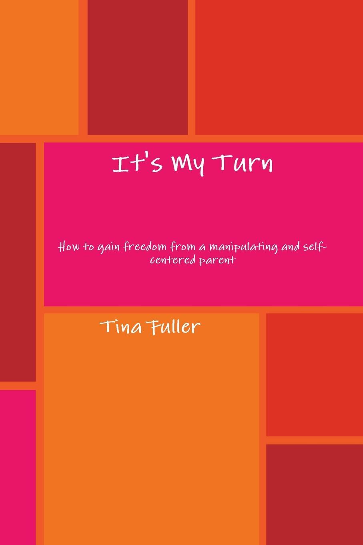 Tina Fuller It.s My Turn tina fuller it s my turn