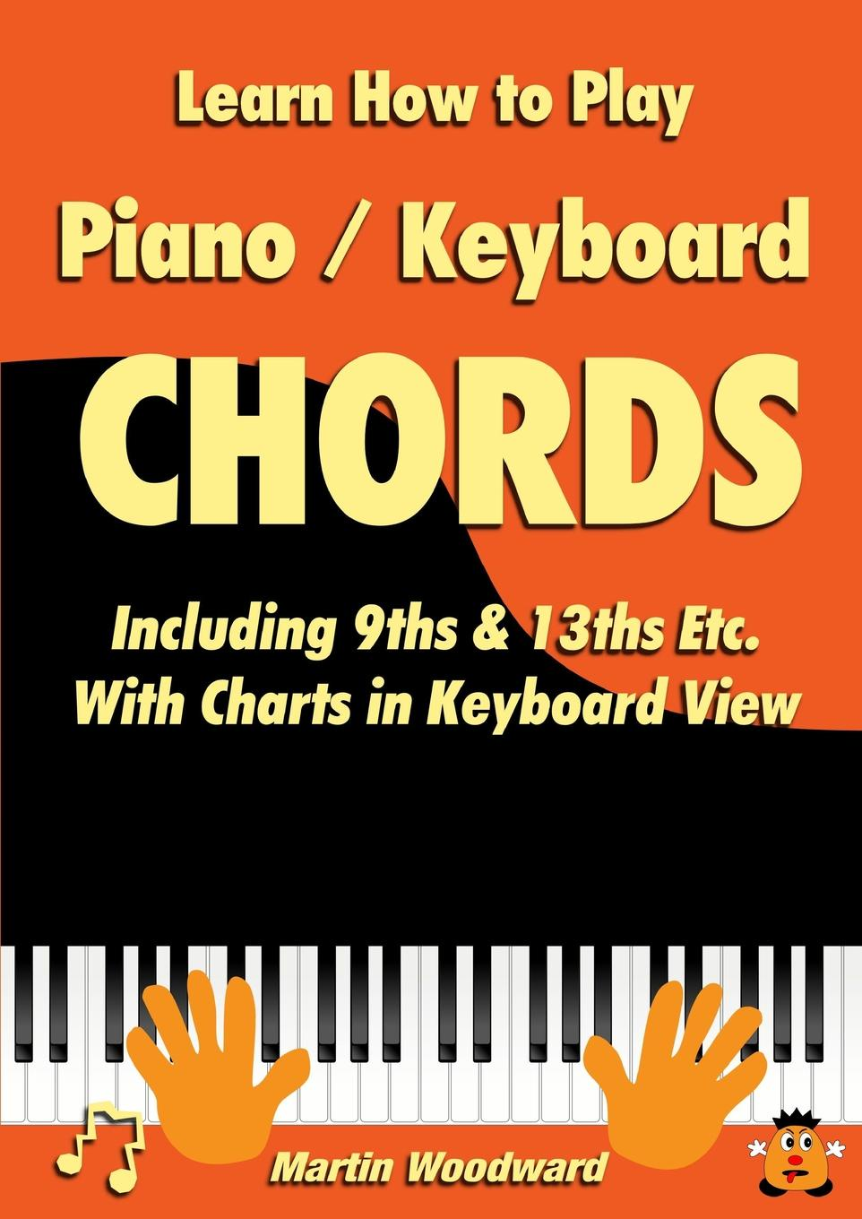 Martin Woodward Learn How to Play Piano / Keyboard Chords Including 9ths . 13ths Etc. With Charts in Keyboard View new us keyboard for ibm thinkpad e540 e531 l540 w540 t540 t540p laptop keyboard free shipping