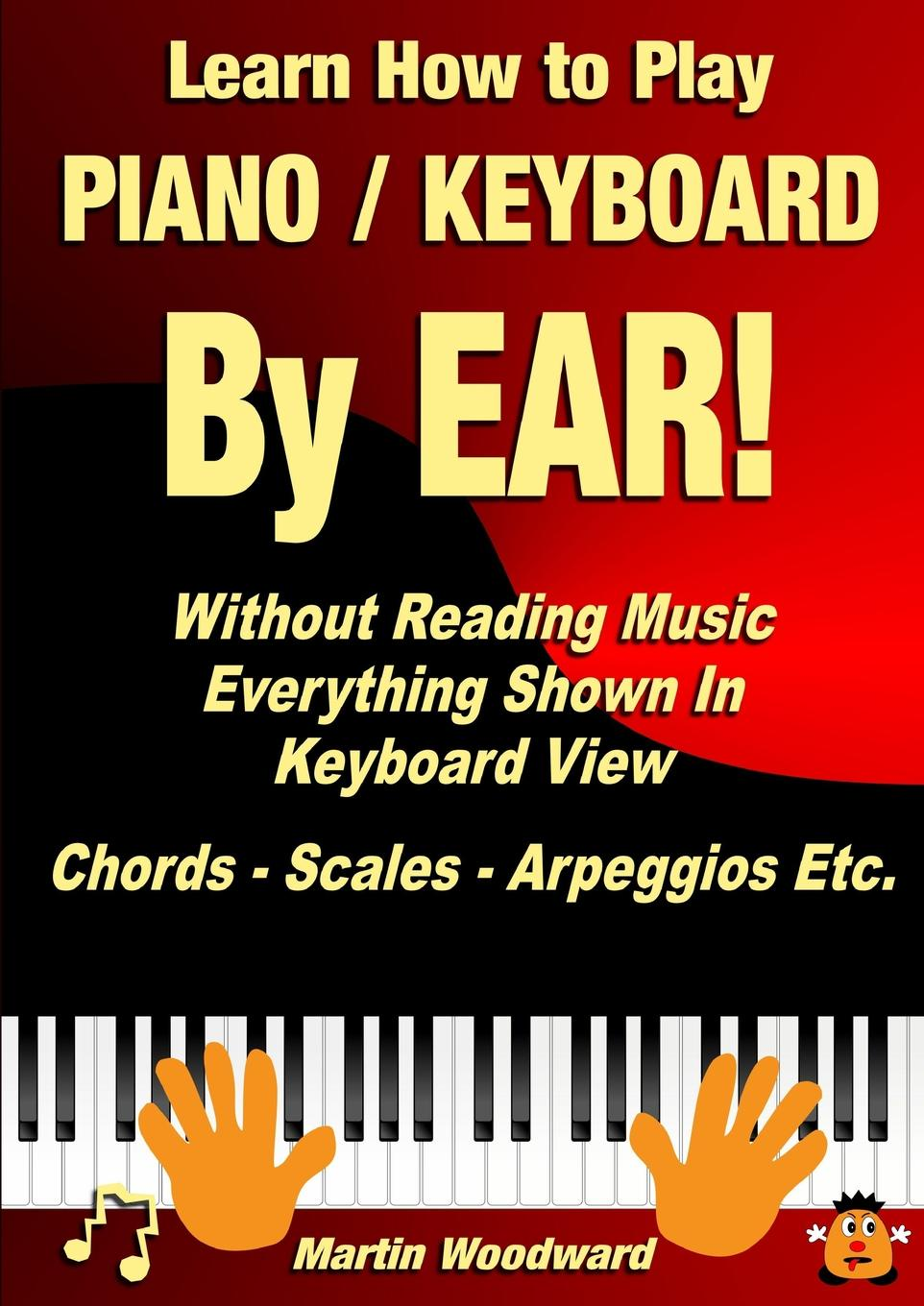Martin Woodward Learn How to Play Piano / Keyboard BY EAR. Without Reading Music. Everything Shown In Keyboard View Chords - Scales - Arpeggios Etc. new us keyboard for ibm thinkpad e540 e531 l540 w540 t540 t540p laptop keyboard free shipping