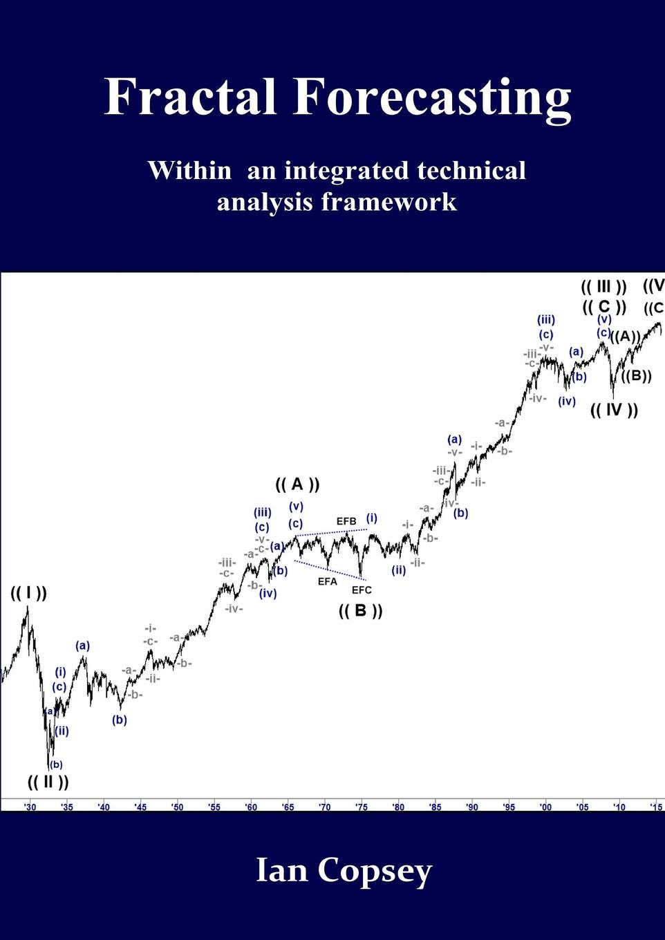 Ian Copsey Fractal Forecasting michael archer d the forex chartist companion a visual approach to technical analysis
