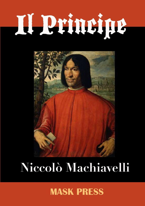 Niccolò Machiavelli Il Principe il piccolo principe