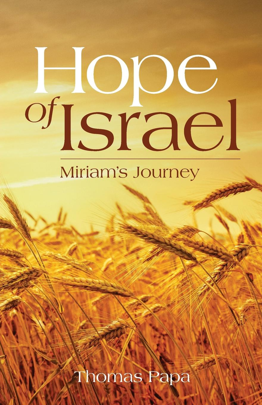 Thomas Papa Hope Of Israel. Miriam.s Journey s magnenat to hope