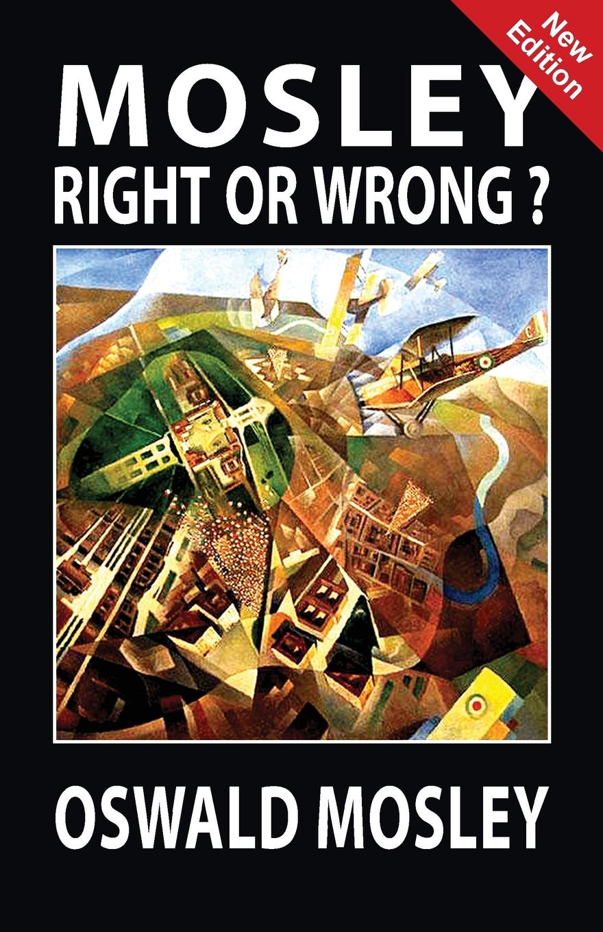 Oswald Mosley Mosley - Right or Wrong. burgess right to an answer