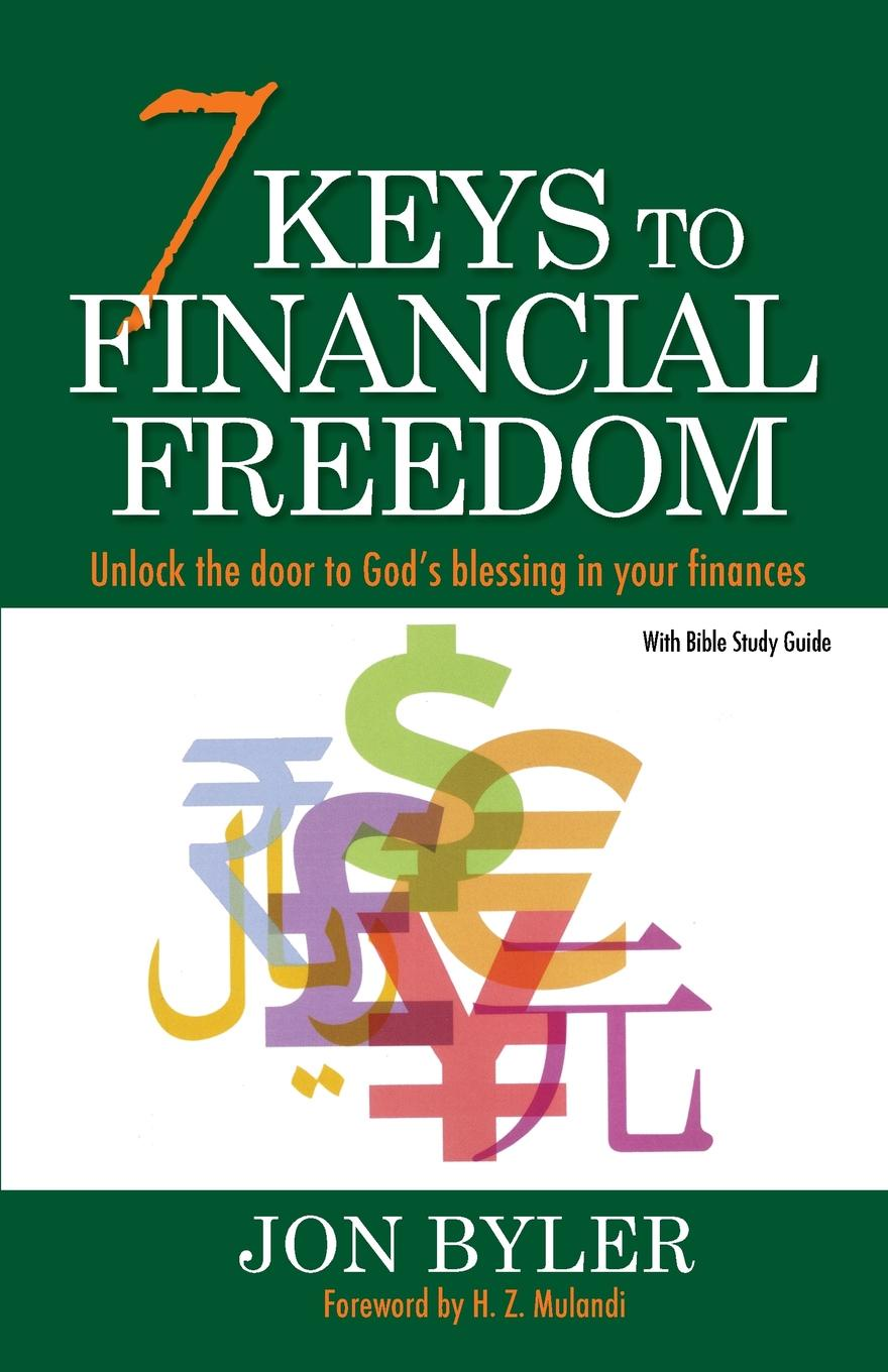 Jon Byler 7 Keys to Financial Freedom. Unlock the Door to God.s Blessing in your finances brandie freely truths and freedom