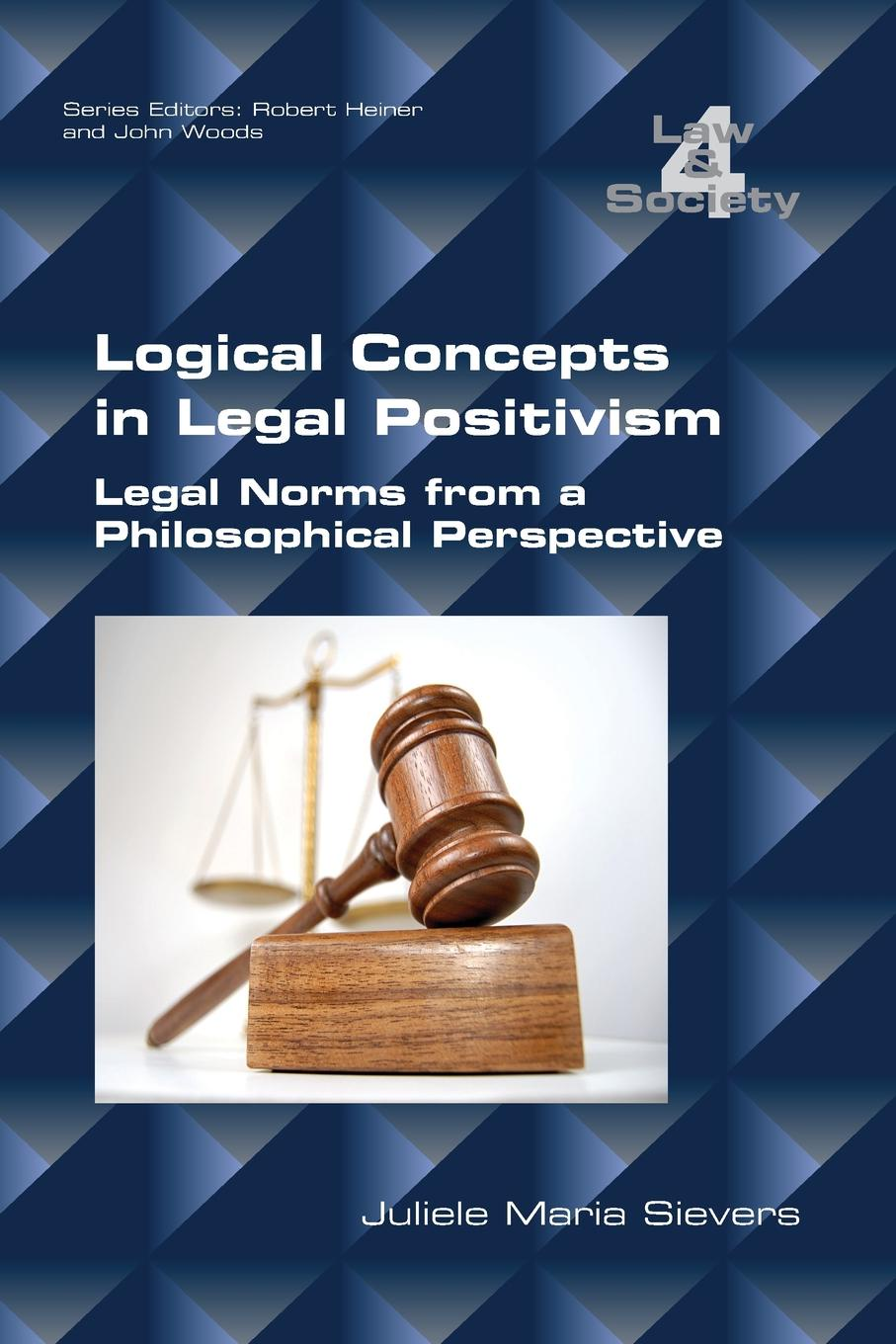 Juliele Maria Sievers Logical Concepts in Legal Positivism. Legal Norms from a Philosophical Perspective aaron meskin the art of comics a philosophical approach