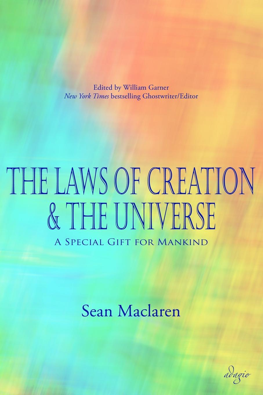 Sean Maclaren The Laws of Creation and The Universe. A Special Gift for Mankind labour laws in india