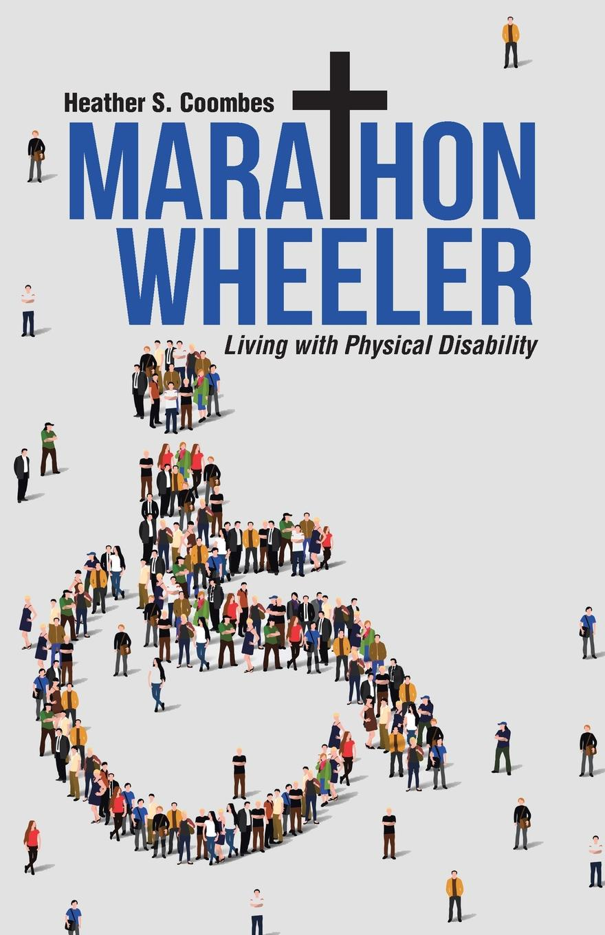 Heather S. Coombes Marathon Wheeler. Living with Physical Disability