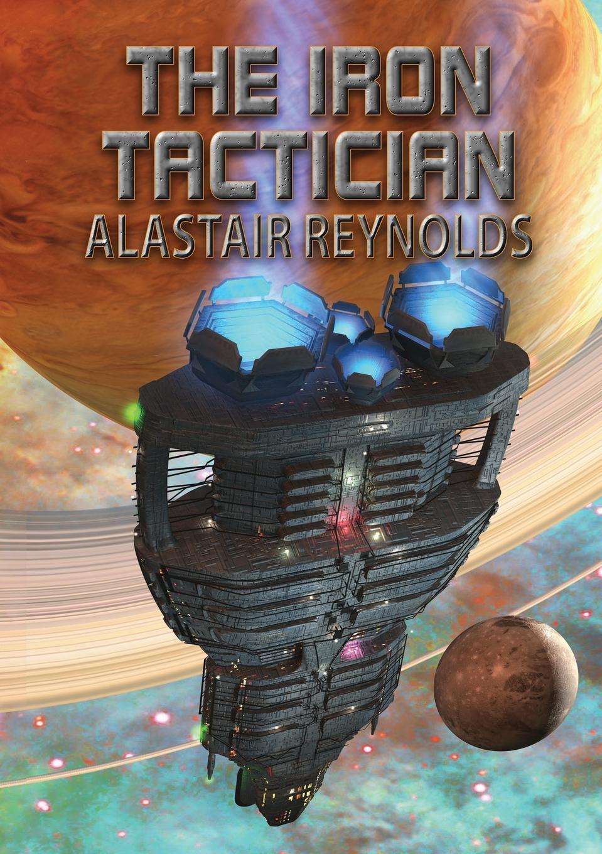 Alastair Reynolds The Iron Tactician