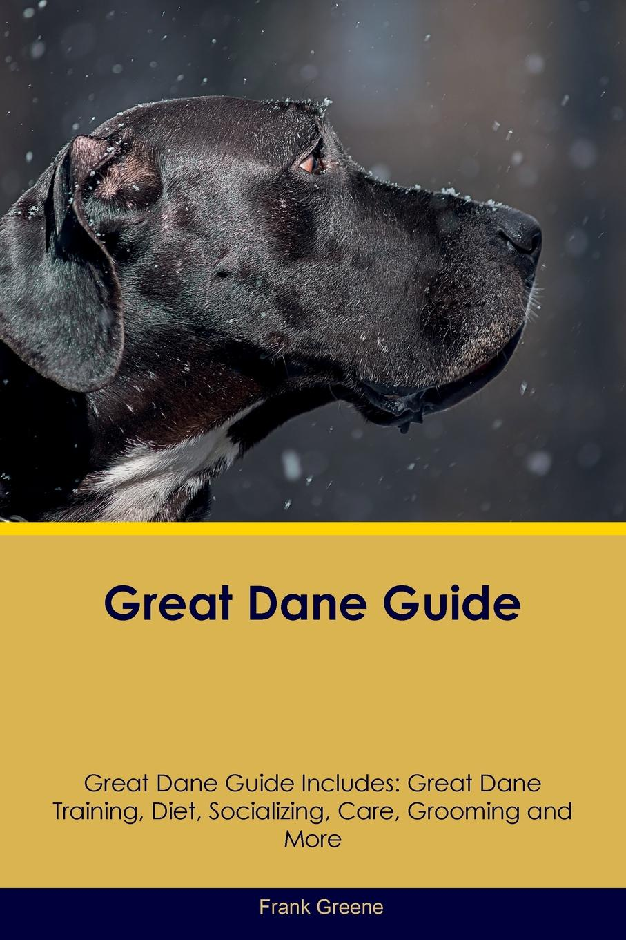 Frank Greene Great Dane Guide Great Dane Guide Includes. Great Dane Training, Diet, Socializing, Care, Grooming, Breeding and More coolidge dane wunpost