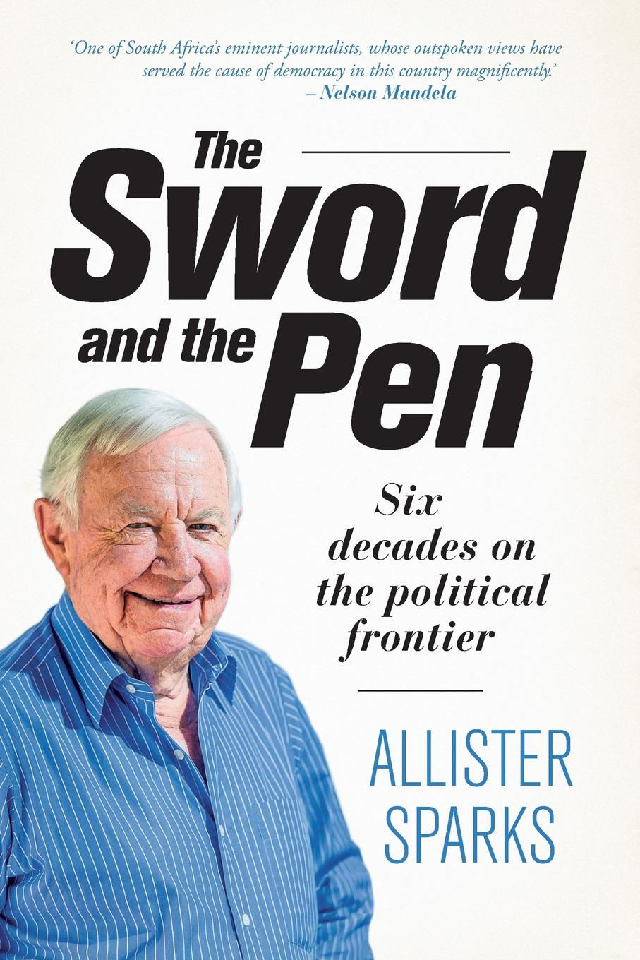 Allister Sparks The Sword and the Pen недорого