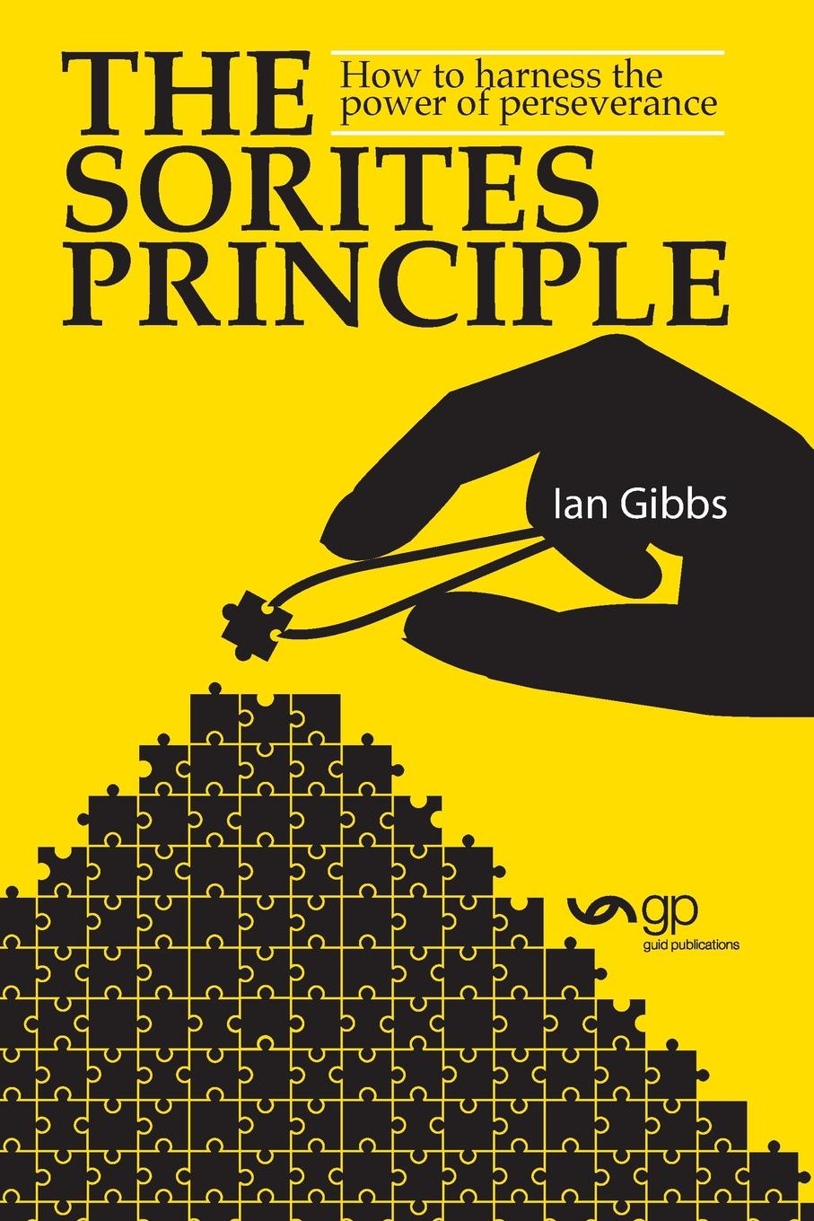 Ian Gibbs The Sorites Principle. How to harness the power of perseverance jeffrey magee your trajectory code how to change your decisions actions and directions to become part of the top 1