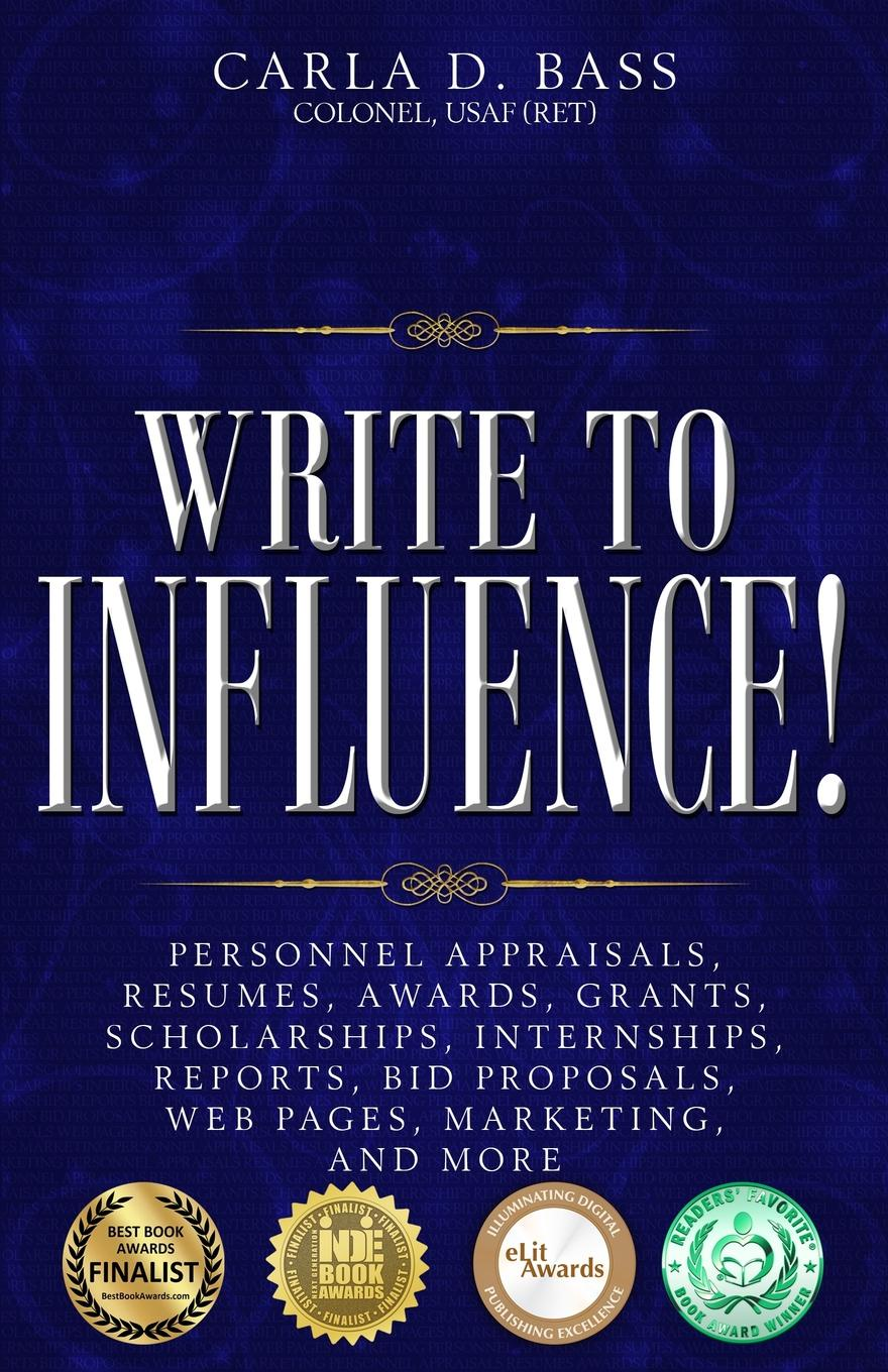 Write to Influence.. Personnel Appraisals, Resumes, Awards, Grants, Scholarships, Internships, Reports, Bid Proposals, Web Pages, Marketing, and More Write to Influence!Personnel Appraisals, Resumes, Awards, Grants...