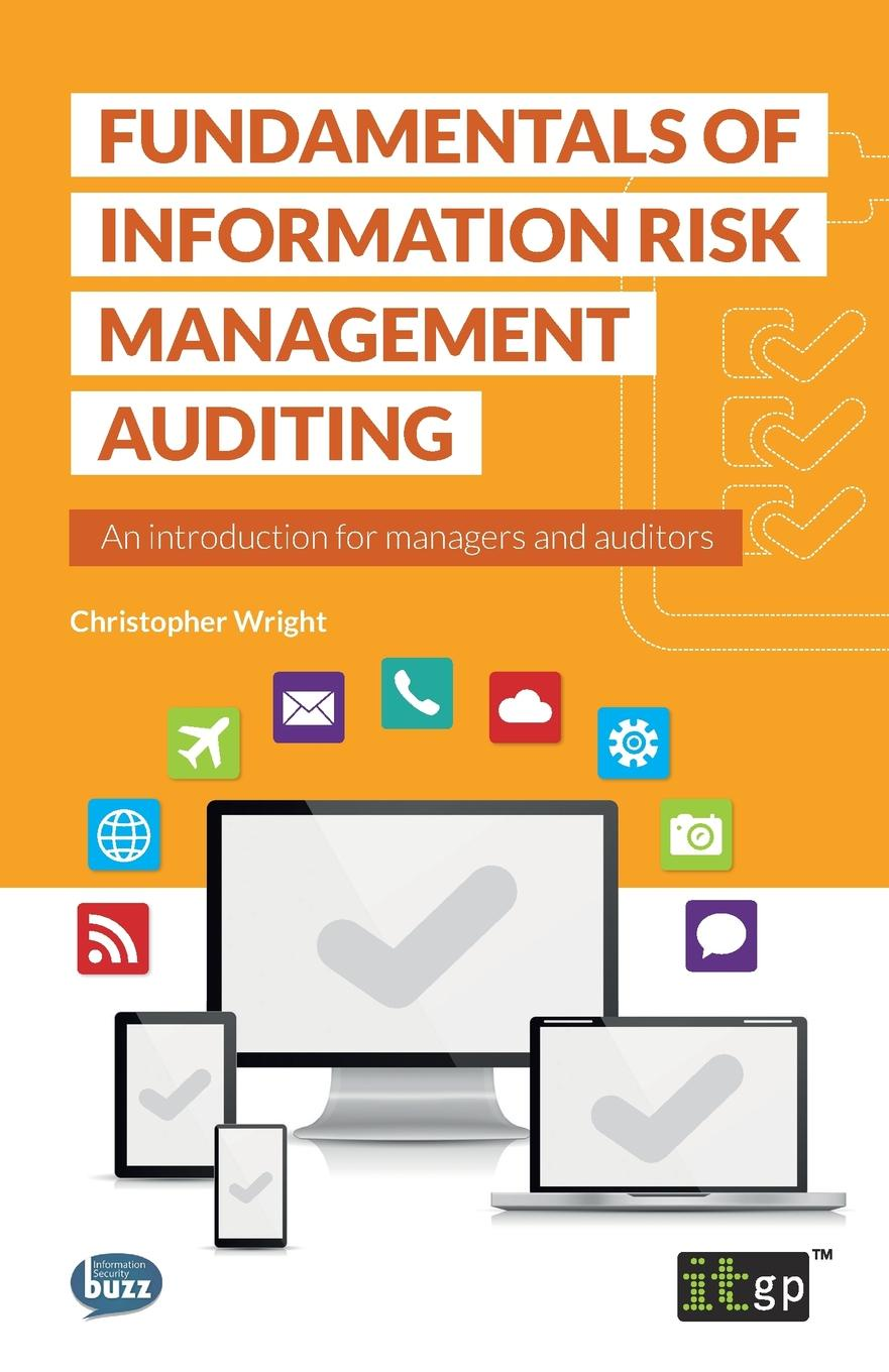 Christopher Wright Fundamentals of Information Risk Management Auditing management information systems