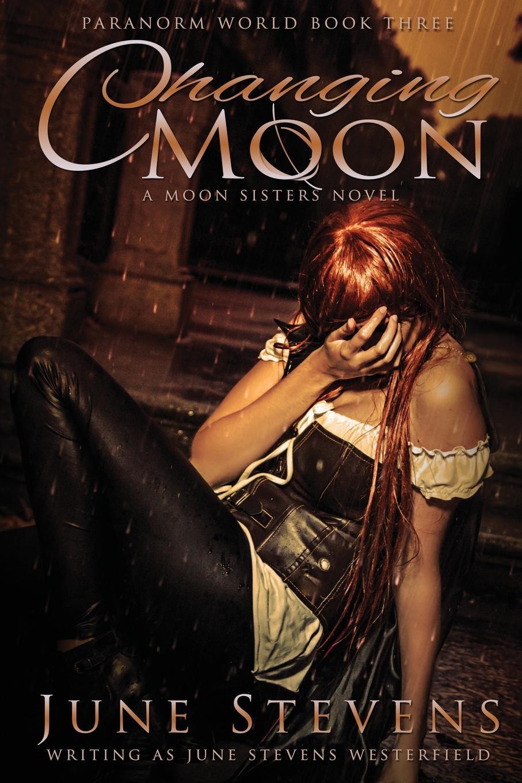 June Stevens Changing Moon. A Moon Sisters Novel цена и фото