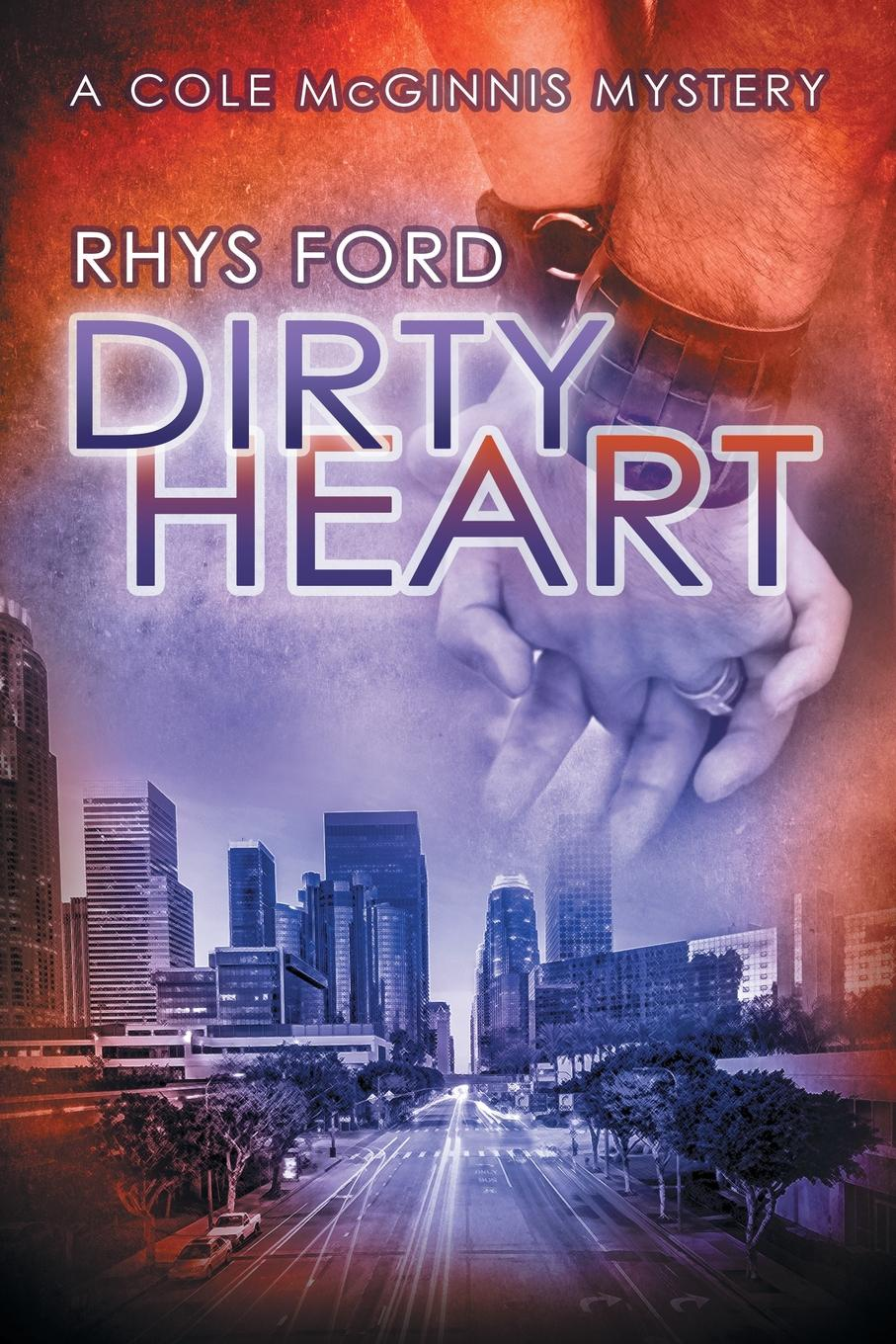 Rhys Ford Dirty Heart rosy cole a house not made with hands