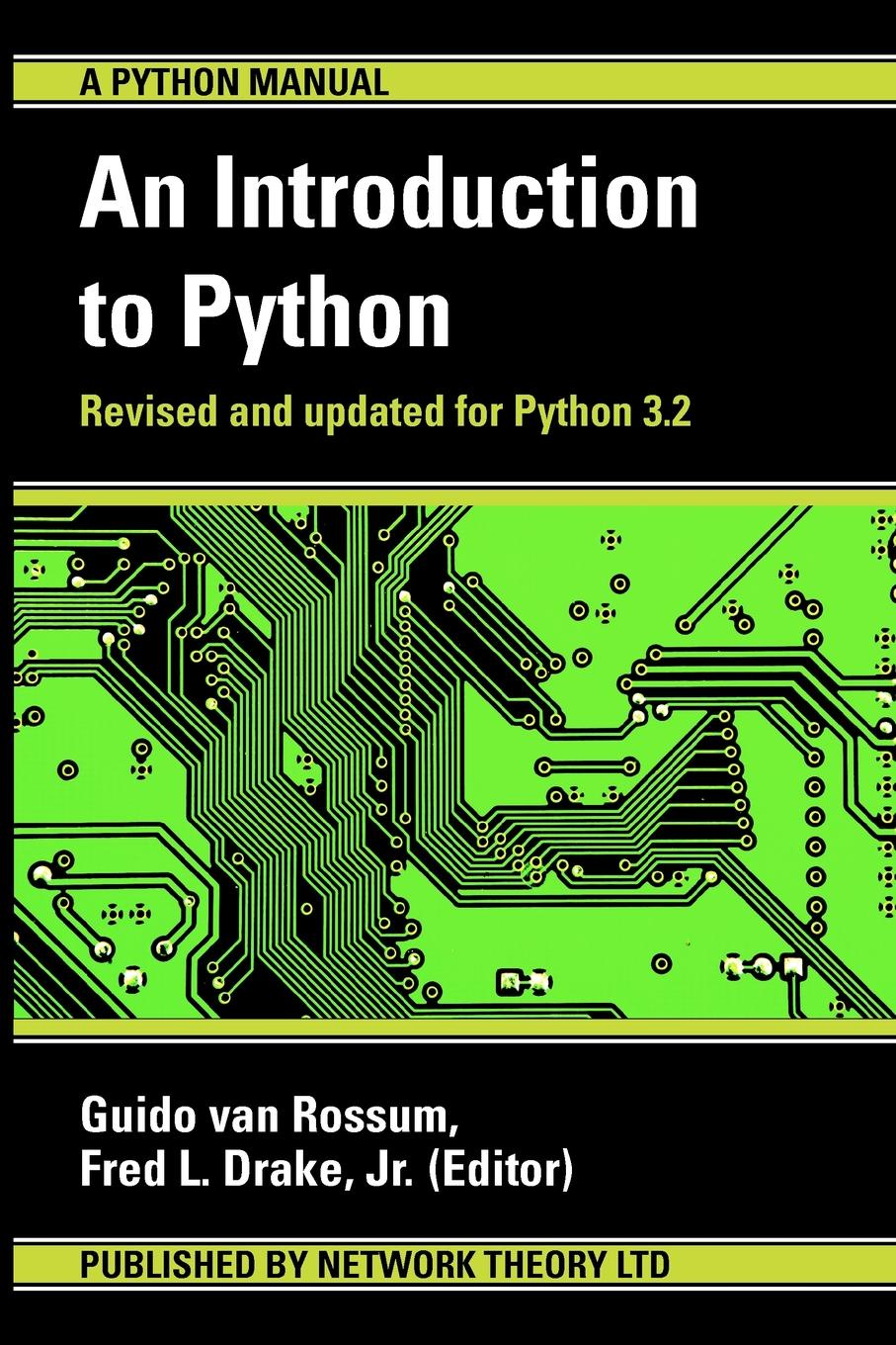 Guido Van Rossum, Fred L Drake Jr An Introduction to Python james payne beginning python using python 2 6 and python 3 1