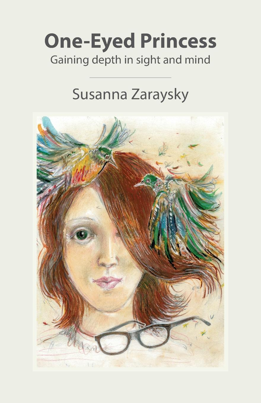 Susanna Zaraysky One-Eyed Princess. Gaining depth in sight and mind world vision t64lan