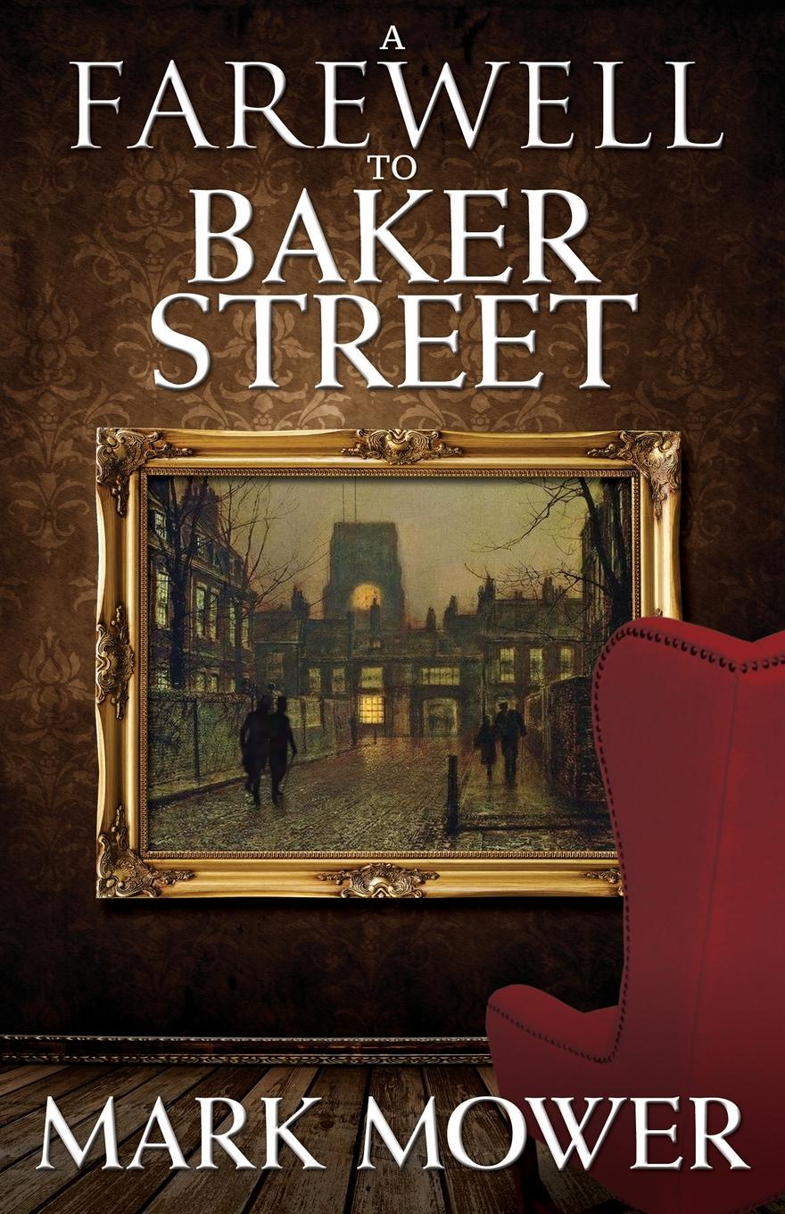 Mark Mower A Farewell to Baker Street