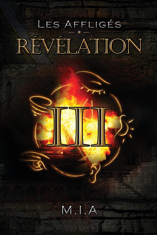 M.I.A Les Affliges - Volume 3. Revelation les allees sombres