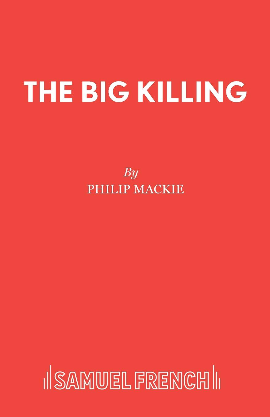 Philip Mackie The Big Killing