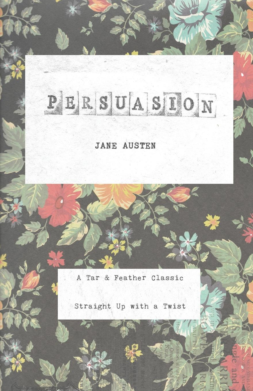 Фото - Jane Austen Persuasion. A Tar . Feather Classic, straight up with a twist. jane austen persuasion