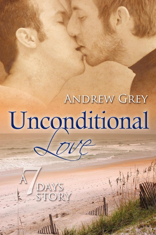 Andrew Grey Unconditional Love