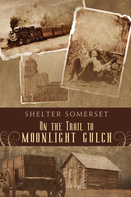Shelter Somerset On the Trail to Moonlight Gulch цены онлайн